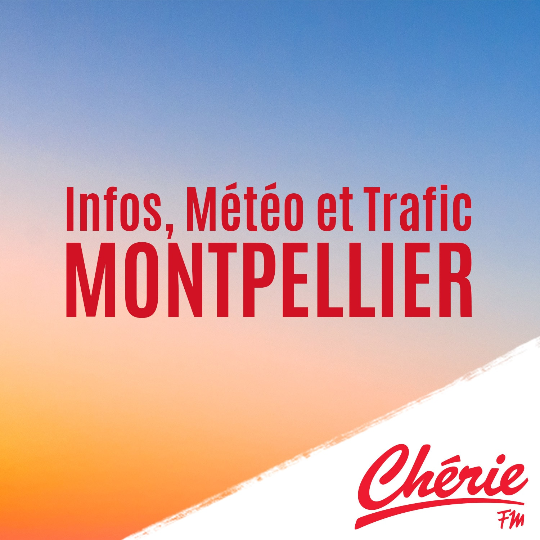 INFOS, METEO et TRAFIC de Chérie FM Montpellier
